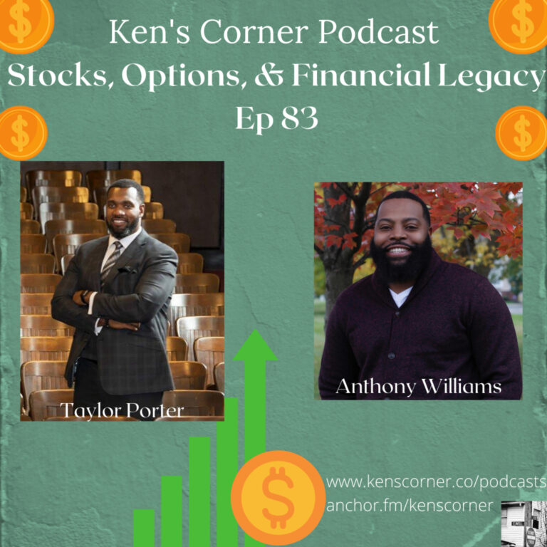 Stocks, Options, and Financial Legacy with Taylor Porter and Anthony Williams Ep 83